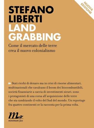 Land Grabbing by Stefano Liberti
