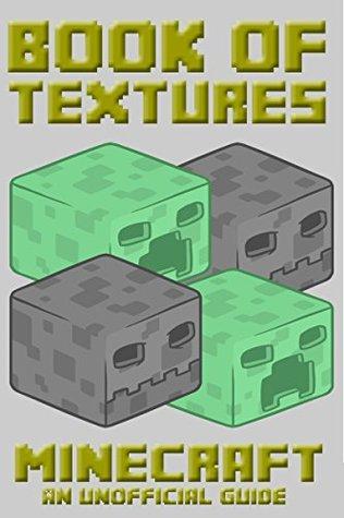 Minecraft (Book of Textures - Unofficial Minecraft Guides - Minecraft Books for kids, Minecraft Handbooks, Childrens minecraft books 9)