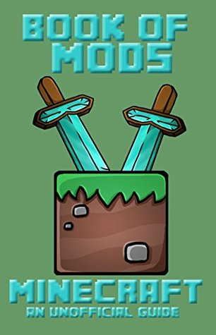Minecraft: Book of Mods - FORGE MODS by Jens Larrson