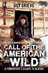Call of the American Wild: A Tenderfoot's Escape to Alaska