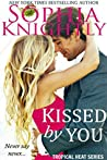 Kissed by You (Tropical Heat, #4)