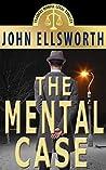 The Mental Case (Thaddeus Murfee Legal Thrillers #7)