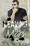 Leaving His Mark (Leaving Marks #1)