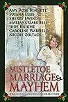 Mistletoe, Marriage, and Mayhem by Amy Rose Bennett