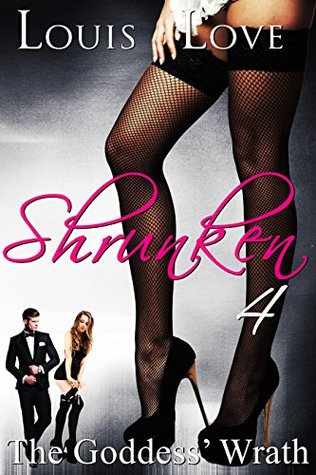 GIANTESS: Shrunken 04 The Goddess Wrath (GTS Shrinking Growth Macrophilia Microphilia) (GTS Unbirth Science-Fiction Short Stories)