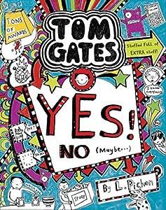 Yes! No (Maybe...) (Tom Gates #8)
