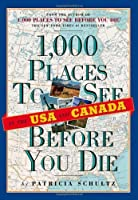 1,000 Places to See in the U.S.A.  Canada Before You Die
