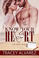 Know Your Heart (Far North, #2)