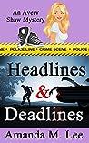 Headlines & Deadlines (An Avery Shaw Mystery, #7)