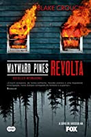 Wayward Pines - Revolta (Wayward Pines #2)