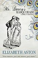 MR DARCY'S MASQUERADE (Darcy series Book 3)