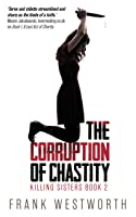 The Corruption Of Chastity (Killing Sisters, #2)