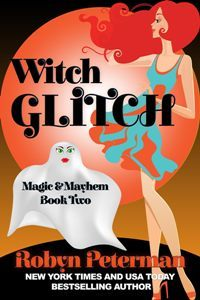 Robyn Peterman - Magic and Mayhem 2 - Witch Glitch