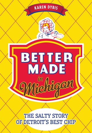 Better Made in Michigan: The Salty Story of Detroit's Best Chip