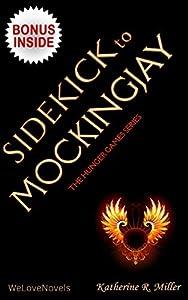 Sidekick to Mockingjay by Suzanne Collins