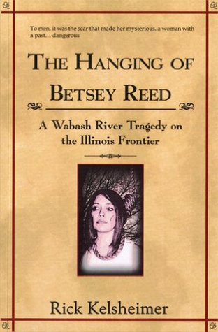 The Hanging of Betsey Reed (Limited Edition Hardcover Signed by Author)