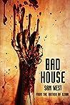 Bad House