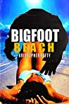 Bigfoot Beach by Kristopher Rufty