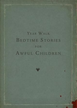 Year Walk: Bedtime Stories for Awful Children