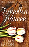Forgotten Fiancee (London Ladies, #2)