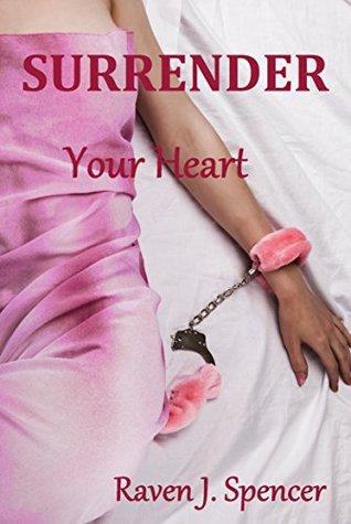 Surrender Your Heart (Surrender Series #1)