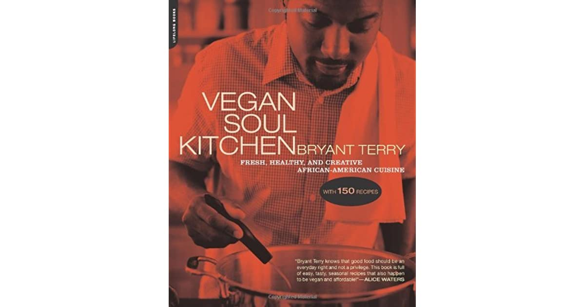 Vegan soul kitchen fresh healthy and creative african for African american cuisine
