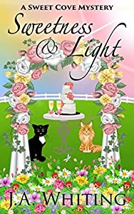 Sweetness and Light (Sweet Cove Mystery #5)