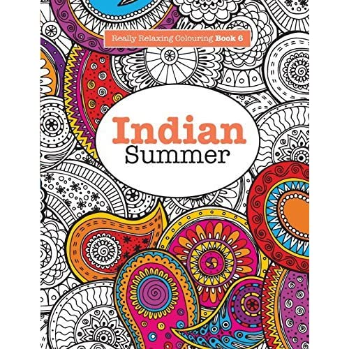 Really Relaxing Colouring Book 6 Indian Summer