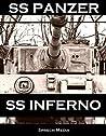 SS Panzer SS Inferno (Eyewitness panzer crews) Book 2: Normandy to Berlin