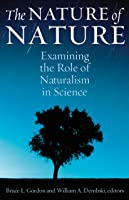 The Nature of Nature: Examining the Role of Naturalism in Science