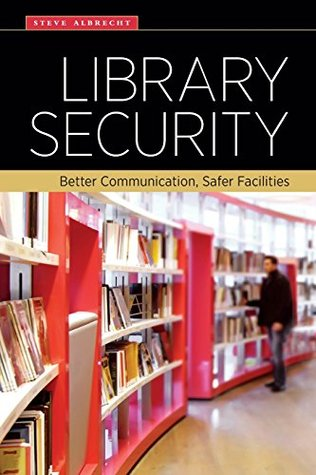 Library Security: Better Communication, Safer Facilities