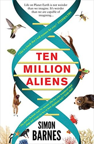 Ten Million Aliens: A journey through our strange planet