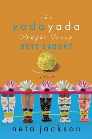 The Yada Yada Prayer Group Gets Caught (The Yada Yada Prayer Group #5)