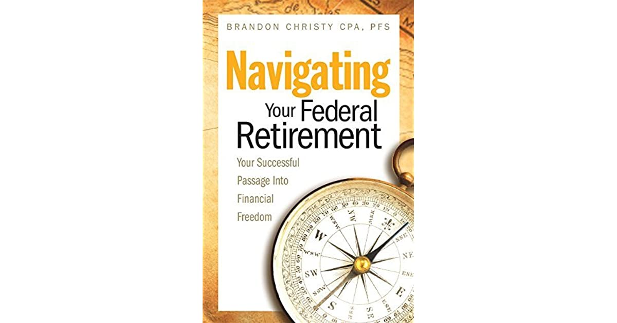 Navigating Your Federal Retirement Your Successful Passage Into