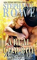 A Real Cowboy Never Says No (Wyoming Rebels #1)