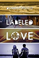 Labeled Love (A Love Beyond Labels, #1)