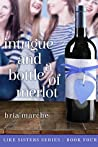 Intrigue and a Bottle of Merlot (Like Sisters #4)