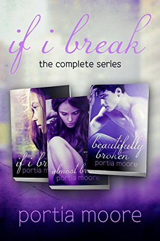 If I Break: The Complete Series (If I Break, #1-3)