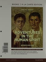 Adventures in the Human Spirit [with MyArtsLab & eText Access Code]