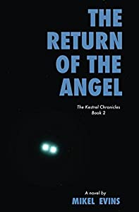 The Return of the Angel (The Kestrel Chronicles Book 2)