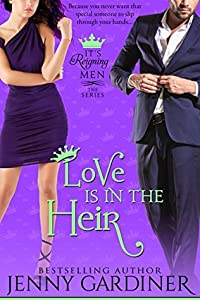 Love Is in the Heir (It's Reigning Men #4)