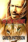 My Lion's Heart by Gareth Patterson