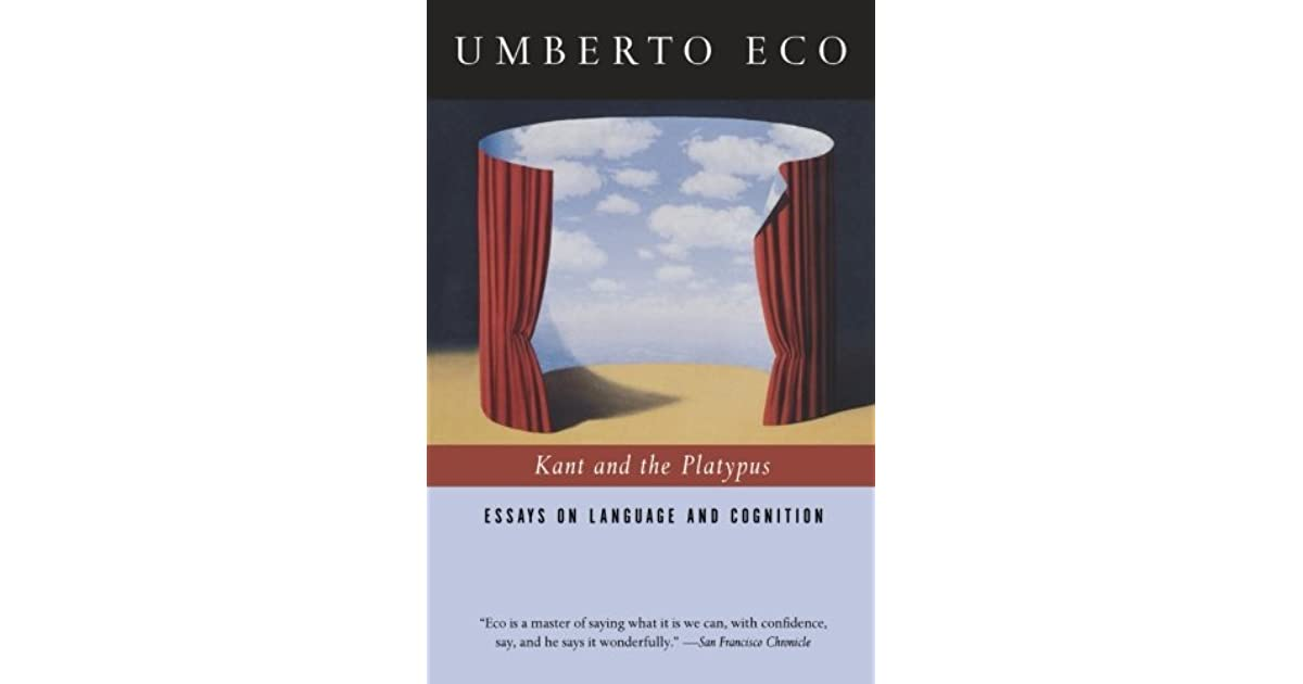 kant and the platypus essays on language and cognition by umberto eco