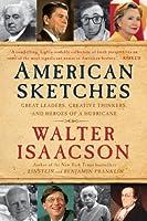 American Sketches: Great Leaders, Creative Thinkers & Heroes of a Hurricane