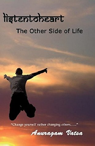 Listen to Heart: The Other Side of Life: Change Yourself Rather Changing Others ...