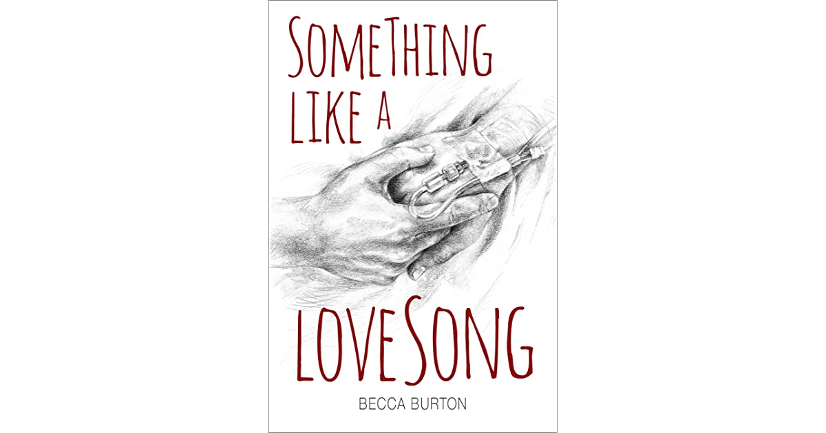 Something Like a Love Song by Becca Burton