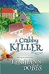 A Crabby Killer (Mooseamuck Island Cozy Mystery, #2)