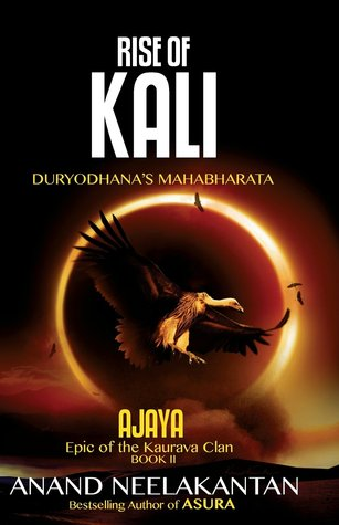 Rise of Kali: Duryodhana's Mahabharata (Epic of the Kaurava Clan #2)