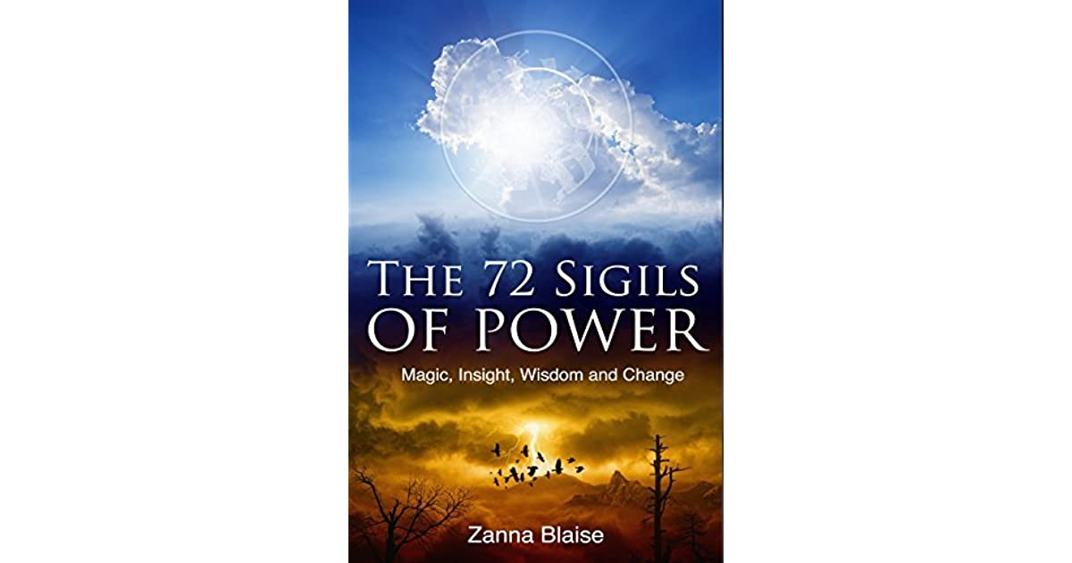 The 72 Sigils of Power: Magic, Insight, Wisdom and Change by