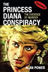 The Princess Diana Conspiracy- Revised Edition: The Evidence of Murder
